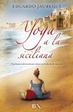 yoga a la siciliana-eduardo jauregui narvaez-9788466657792