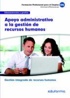 UF0345 APOYO ADMINISTRATIVO A LA GESTIÓN DE RECURSOS HUMANOS. FAMILIA PROFESIONAL ADMINISTRACIÓN Y GESTIÓN. CERTIFICADOS DE PROFESIONALIDAD.