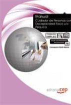 manual cuidador de personas con discapacidad fisica y/o psiquica: formacion para el empleo-9788468107592