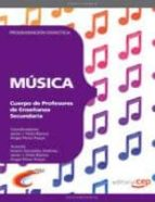 cuerpo de profesores de enseñanza secundaria. musica programacion didactica (1vol.)-9788468143392