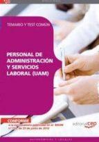personal de administracion y servicios laboral (uam). temario y t est comun-9788468144092