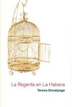 la regenta en la habana-teresa dovalpage-9788468306292