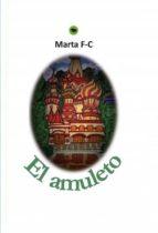 el amuleto (ebook)-marta fernández-cuartero paramio-9788468603292