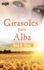 girasoles para alba (finalista iii premio digital) (ebook)-ana r. vivo-9788468764092