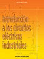introduccion a los circuitos electricos industriales jose luis valentin labarta 9788470633492