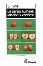 la pareja humana. relacion y conflicto-jürg willi-9788471120892