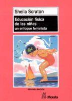 educacion fisica de las niñas: un enfoque feminista sheila scraton 9788471123992
