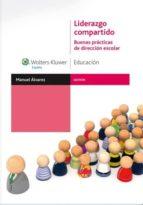 liderazgo compartido: buenas practicas de direccion escolar manuel alvarez 9788471979292