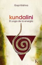 kundalini: el yoga de la energia-gopi krishna-9788472452992