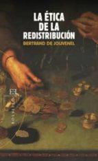 la etica de la redistribucion bertrand de jouvenel 9788474909692