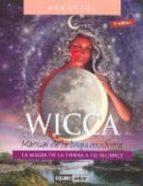 wicca : manual de la bruja moderna. la magia de la tierra a tu al cance 9788475560892