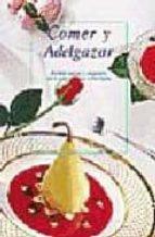 comer y adelgazar: formas nuevas y originales para mantener una b ella figura-esther garcia-valdecantos-9788476307892