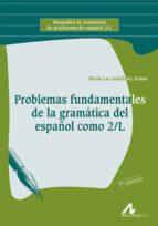 problemas fundamentales de la gramatica del español como segunda lengua (6ª ed.) 9788476355992