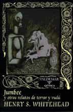 jumbee y otros relatos henry s. whitehead 9788477023692