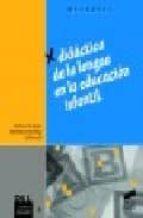 didactica de la lengua en la educacion infantil 9788477387992