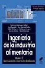 ingenieria de la industria alimentaria   vol. iii : operaciones d e conservacion de alimentos 9788477389392