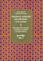 programa de reeducacion para dificultades en escritura 1: cuadern o 1: discriminacion de fonema y grafemas en palabras con silabas directas elena huerta 9788477740292