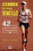 correr es muy sencillo sergio sanchez benitez 9788479027292