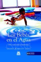 los bebes en el agua (incluye dvd) gemma barbany grau 9788480199292