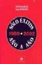 solo exitos 1959-2002: año a año-fernando salaverri-9788480486392