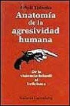 anatomia de la agresividad humana: de la violencia infantil al be licismo-adolf tobeña pallares-9788481093292