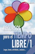 recursos para el tiempo libre, 1: juegos, humor, actividdes, canc iones... jose miguel burgui 9788483160992