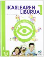 ikaslearen liburua 1 lehen hezkuntza (txanela proiektua-material globalizatua 1)-9788483317792