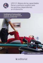 (i.b.d.) mejora de las capacidades fisicas y primeros auxilios para las personas dependientes en el domicilio-ana rosa muñoz sanchez-9788483644492