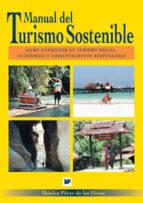 manual del turismo sostenible: como conseguir un turismo social, economico y ambientalmente responsable monica perez de las heras 9788484761792