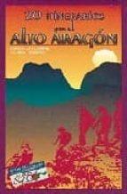 20 itinerarios por el alto aragon-fernando lampre vitaller-anabel moreno-9788487601392