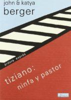 tiziano: ninfa y pastor-john berger-kathia berger-9788488020192
