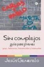 sin complejos: guia para jovenes gays, lesbianas, transexuales y bisexuales-jesus generelo-9788488052292