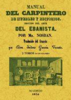 manual del carpintero de muebles y edificios. seguido del arte de l ebanista (ed. facsimil) maigne nosban 9788490011492