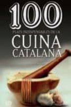 100 plats indispensables de la cuina catalana-jaume fabrega-9788490342992