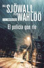 el policia que rie-maj sjöwall-per wahlöö-9788490566992