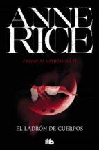 el ladrón de cuerpos (crónicas vampíricas 4) anne rice 9788490707692