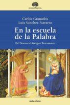 en la escuela de la palabra (ebook)-carlos/sanchez navarro, luis granados-9788490732892