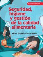 seguridad, higiene y gestion de la calidad alimentaria gloria ferrandis garcia aparisi 9788490770092