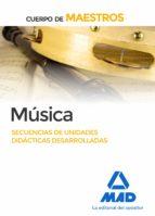 cuerpo de maestros música secuencias de unidades didácticas desarrolladas 9788490931592