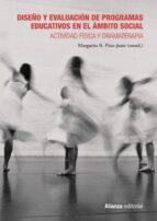 diseño y evaluacion de programas educativos en el ambito social: actividad fisica y dramaterapia margarita r. pino juste 9788491047292
