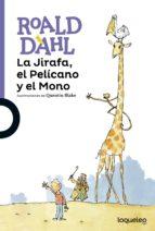 la jirafa, el pelicano y el mono-roald dahl-9788491220992