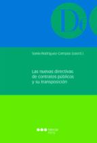 las nuevas directivas de contratos publicos y su transposicion-sonia rodriguez-campos gonzalez-9788491230892