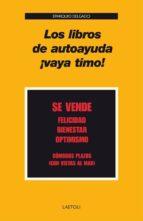 los libros de autoayuda ¡vaya timo!-eparquio delgado-9788492422692