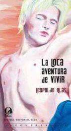 la loca aventura de vivir (ebook)-leopoldo alas-9788492609192