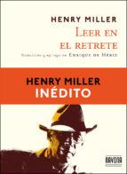 leer en el retrete-henry miller-9788492840892