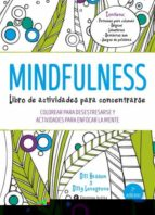 mindfulness. libro de actividades para concentrarse : colorear para desestresarse y actividades para enfocar la mente gill hasson gilly lovegrove 9788492921492