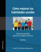 como mejorar tus habilidades sociales: programa de asertividad, a utoestima e inteligencia emocional (4ª ed.revisada)-elia roca villanueva-9788493115692