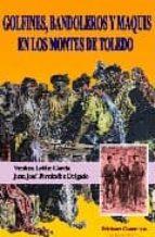 golfines, bandoleros y maquis en los montes de toledo-juan jose fernandez delgado-9788493533892