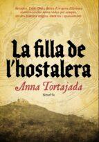 El libro de La filla de l hostelera autor ANA TORTAJADA DOC!