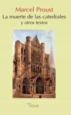la muerte de las catedrales y otros textos marcel proust 9788493852092